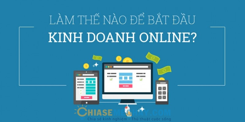 Kinh nghiệm kinh doanh online hiệu quả thu hồi vốn nhanh